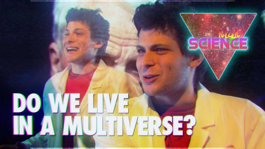 High Science – Do We Live in a Multiverse?