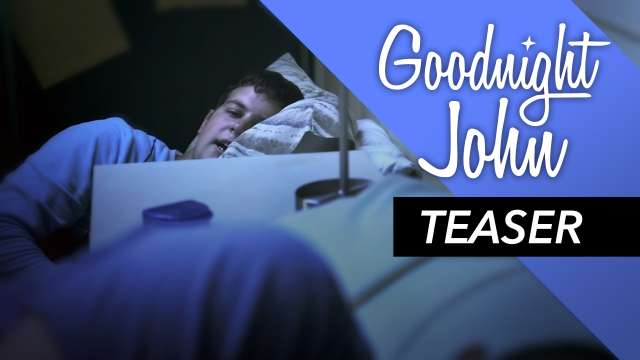 Goodnight John Teaser with John Horan and Kyle Vorbach